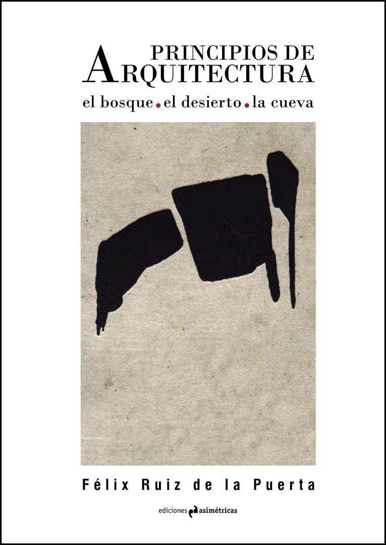 Principios de arquitectura el bosque el desierto la for Ediciones asimetricas