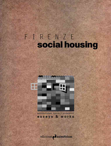 Firenze Social Housing. Essays and Works - VV.AA. J. Gª Millán (coord.)