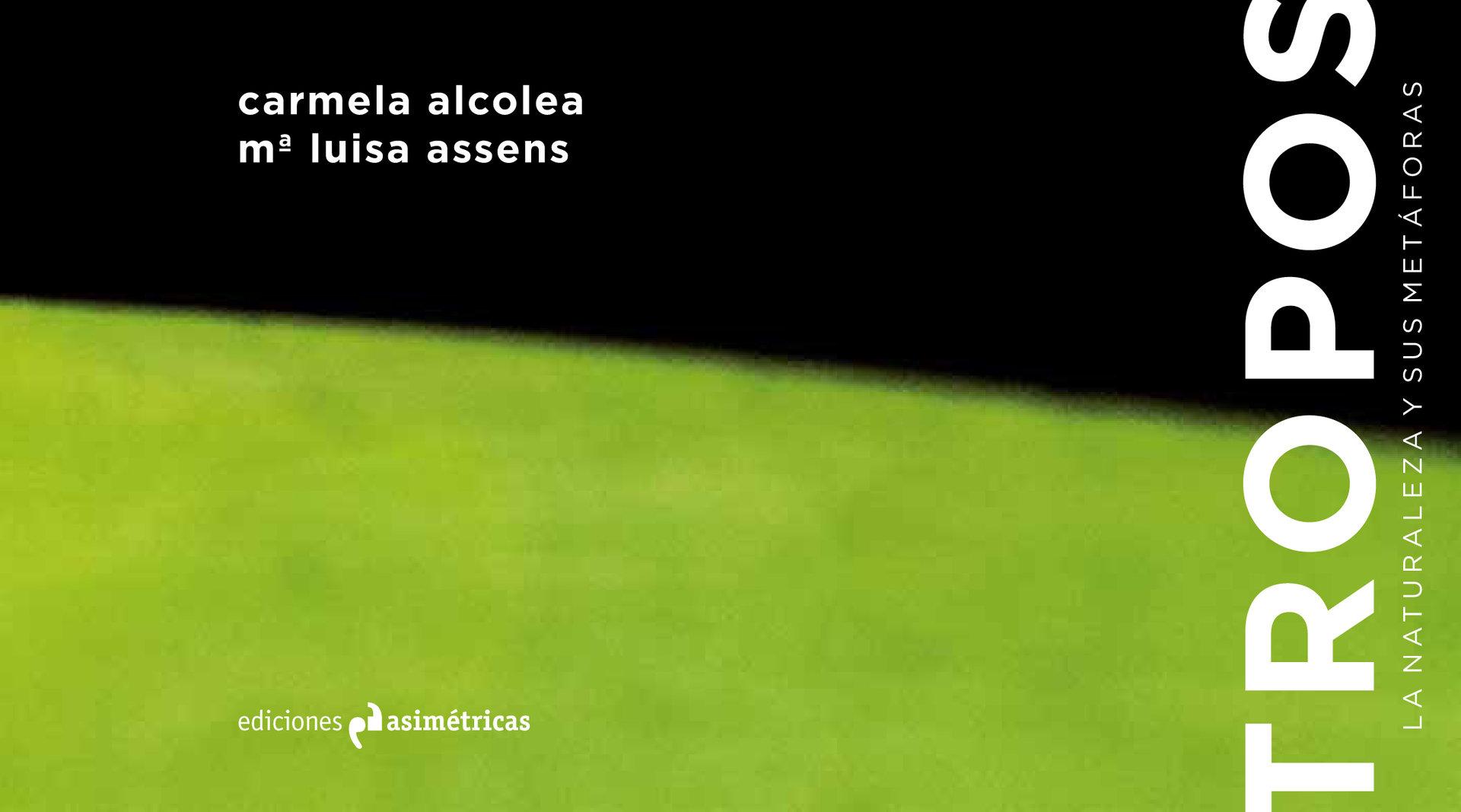 Tropos la naturaleza y sus met foras carmela alcolea for Ediciones asimetricas