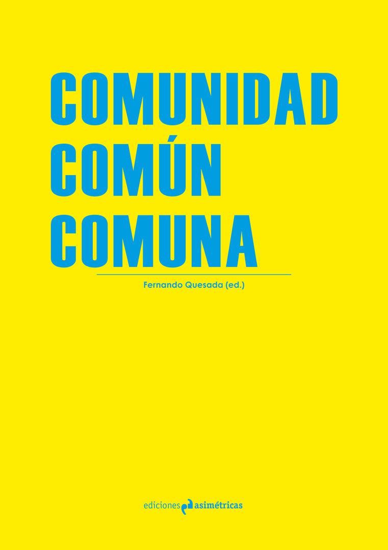 Comunidad com n comuna fernando quesada ed for Ediciones asimetricas