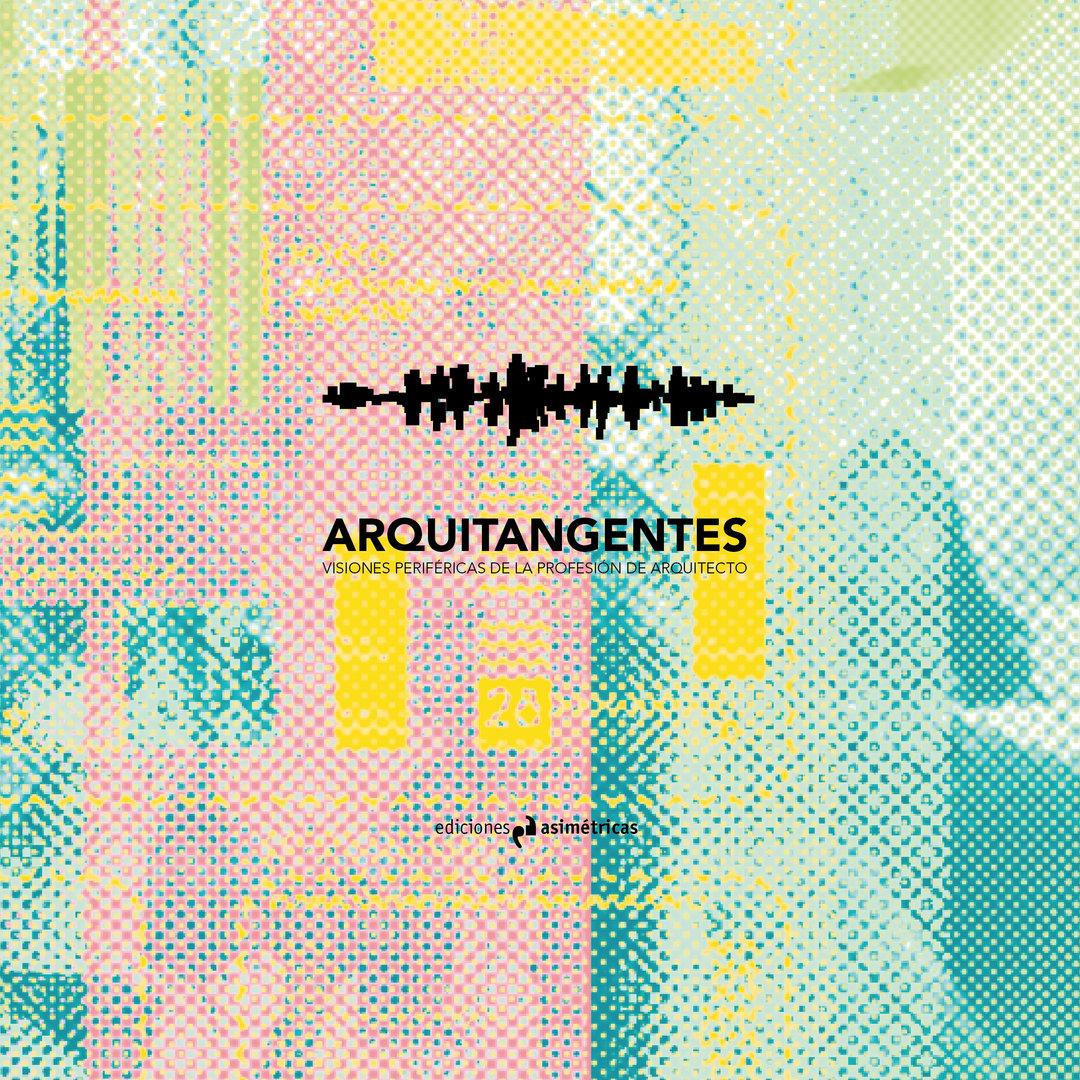 Arquitangentes vv aa ediciones asim tricas for Ediciones asimetricas