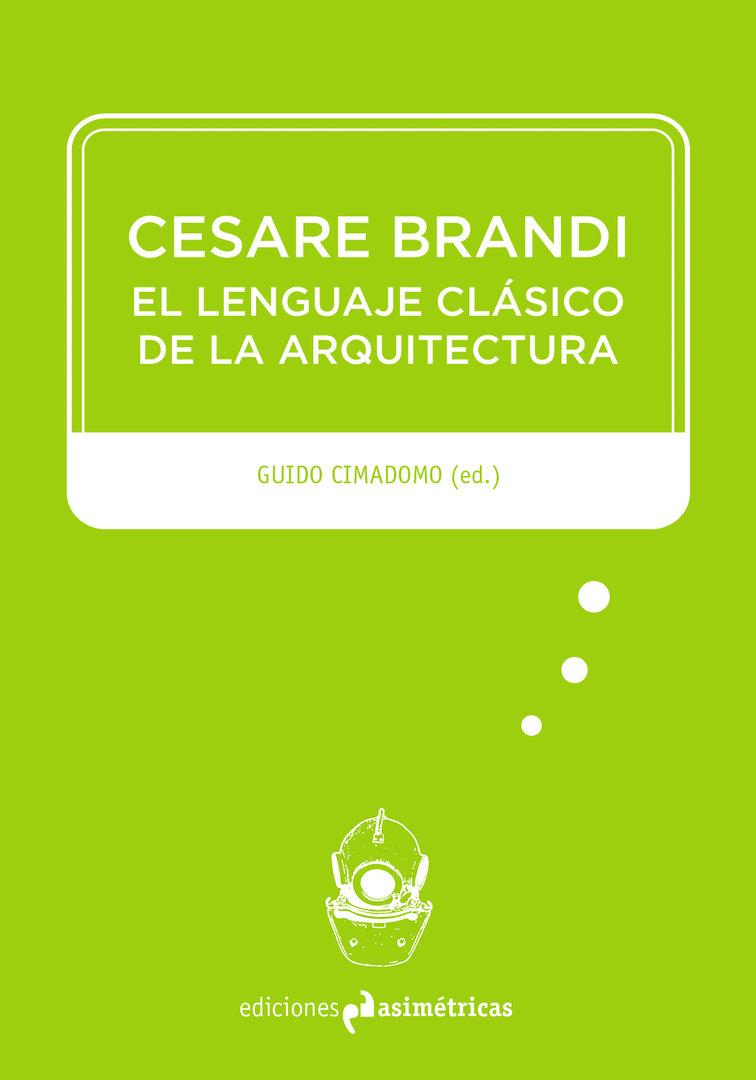 Cesare brandi el lenguaje cl sico de la arquitectura for Ediciones asimetricas