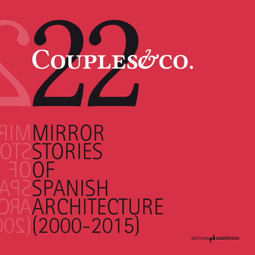 Couples & Co. 22 Mirror Stories of Spanish Architecture - VV.AA.