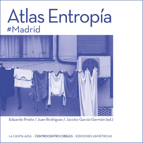 Atlas Entropía #Madrid - Jacobo Gª Germán (ed.)