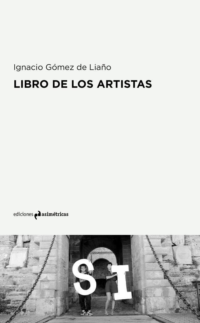 Libro de los artistas ignacio g mez de lia o ediciones for Ediciones asimetricas