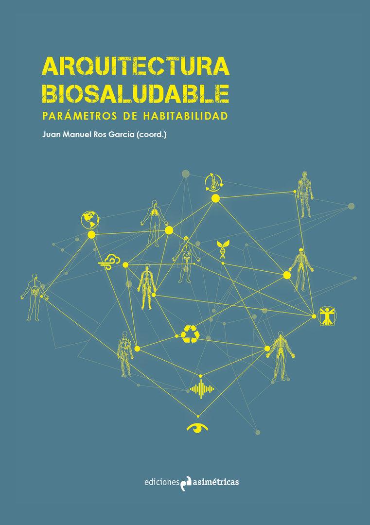 Arquitectura biosaludable par metros de habitabilidad for Ediciones asimetricas