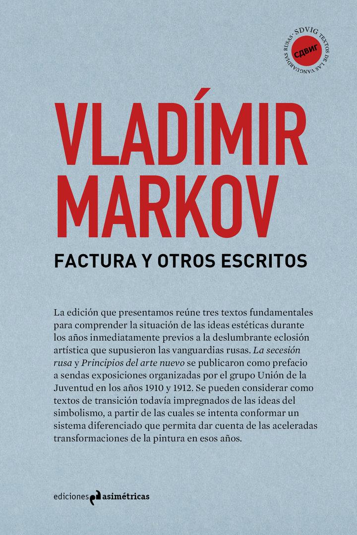 Factura y otros escritos vlad mir markov ediciones for Ediciones asimetricas