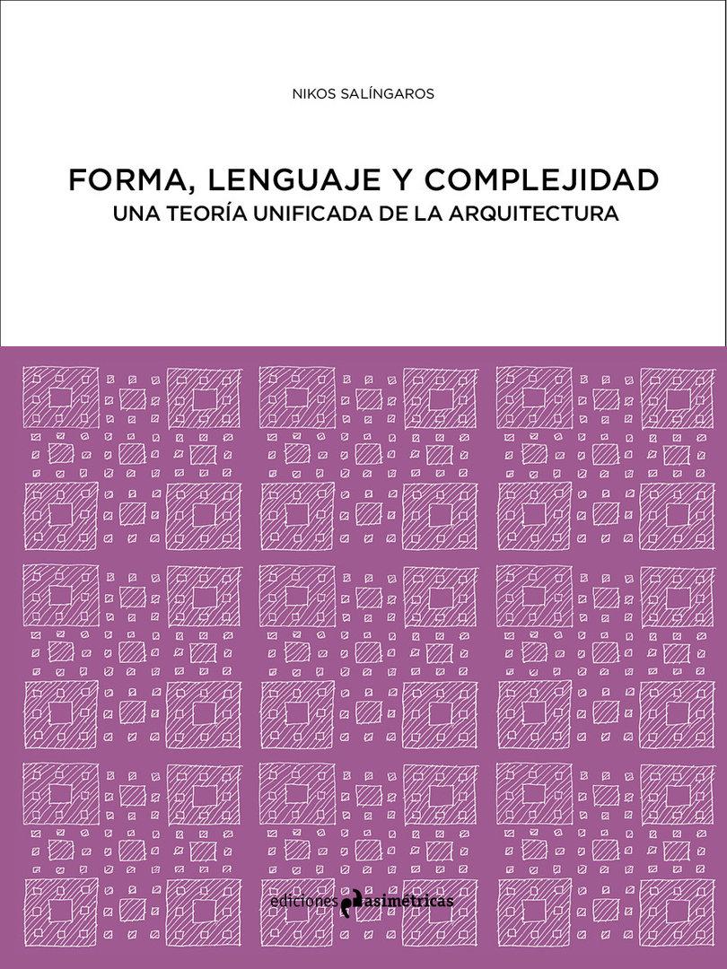 Forma lenguaje complejidad nikos sal ngaros for Ediciones asimetricas